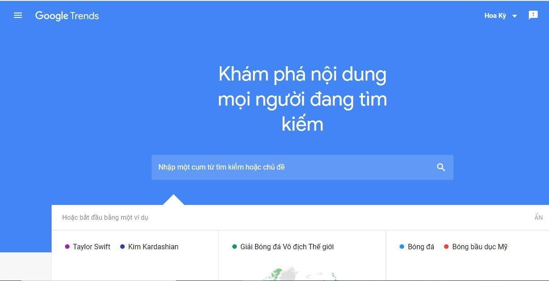 Google Trends giúp bạn nắm bắt nhanh chóng xu hướng mà nhiều người đang tìm kiếm trên thế giới