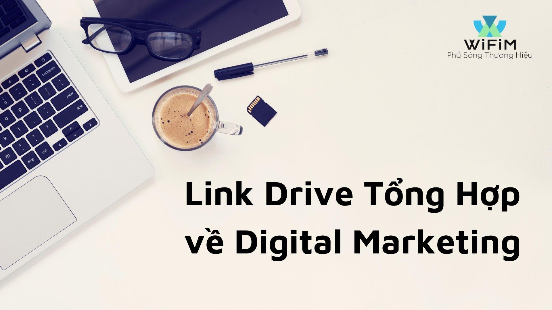 Link Drive tổng hợp về Digital Marketing